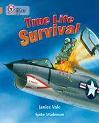 True Life Survival: Band 12/Copper (Collins Big Cat)