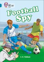 Football Spy: Band 13/Topaz (Collins Big Cat) Paperback  by Martin Waddell