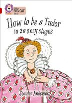 How to be a Tudor: Band 14/Ruby (Collins Big Cat) Paperback  by Scoular Anderson