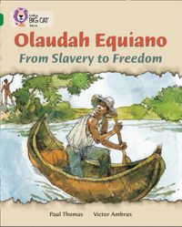 olaudah-equiano-from-slavery-to-freedom-band-15emerald-collins-big-cat