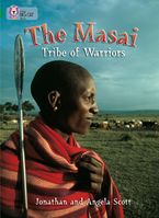 The Masai: Tribe Of Warriors: Band 15/Emerald (Collins Big Cat)