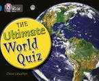 The Ultimate World Quiz: Band 16/Sapphire (Collins Big Cat) Paperback  by .