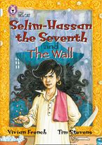 Selim-Hassan the Seventh and the Wall: Band 17/Diamond (Collins Big Cat) Paperback  by Vivian French