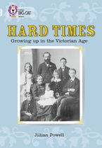 Hard Times: Growing Up in the Victorian Age: Band 17/Diamond (Collins Big Cat) Paperback  by
