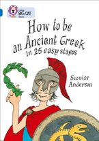 How to be an Ancient Greek: Band 16/Sapphire (Collins Big Cat) Paperback  by Scoular Anderson
