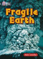 Fragile Earth: Band 17/Diamond (Collins Big Cat) Paperback  by .