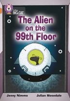 The Alien on the 99th Floor: Band 12/Copper (Collins Big Cat)