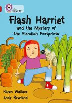 Flash Harriet and the Mystery of the Fiendish Footprints: Band 14/Ruby (Collins Big Cat)