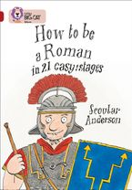 How to be a Roman: Band 14/Ruby (Collins Big Cat) Paperback  by Scoular Anderson