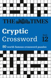 the-times-cryptic-crossword-book-12-80-world-famous-crossword-puzzles-the-times-crosswords