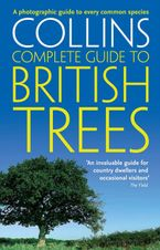 British Trees: A photographic guide to every common species (Collins Complete Guide) Paperback  by Paul Sterry