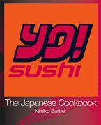YO Sushi: The Japanese Cookbook Paperback  by Kimiko Barber