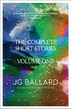 The Complete Short Stories: Volume 1 Paperback  by J. G. Ballard