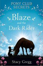 Blaze and the Dark Rider (Pony Club Secrets, Book 2) Paperback  by Stacy Gregg