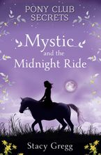 Mystic and the Midnight Ride (Pony Club Secrets, Book 1) Paperback  by Stacy Gregg