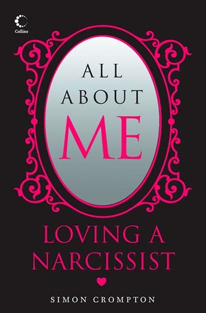 All About Me: Loving a narcissist book image