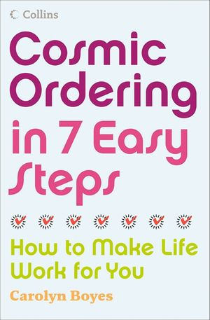Cosmic Ordering in 7 Easy Steps: How to make life work for you book image