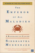 The Emperor of All Maladies - Siddhartha Mukherjee