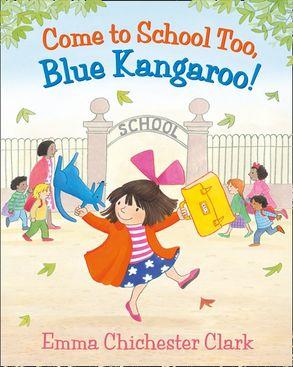 Cover image - Come to School Too, Blue Kangaroo!