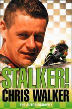 Stalker! Chris Walker: The Autobiography Paperback  by Chris Walker