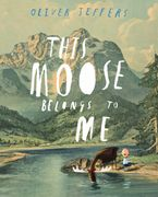 This Moose Belongs to Me Hardcover  by Oliver Jeffers