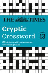 Times Cryptic Crossword Book 13: 80 of the world's most famous crossword puzzles