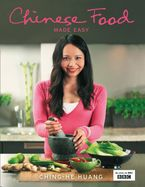 Chinese Food Made Easy: 100 simple, healthy recipes from easy-to-find ingredients Hardcover MDT by Ching-He Huang
