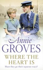 Where the Heart Is Paperback  by Annie Groves