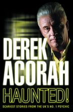 Haunted: Scariest stories from the UK's no. 1 psychic Paperback  by Derek Acorah