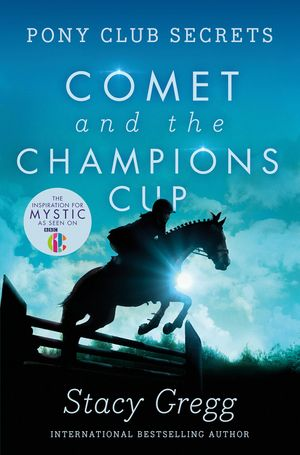 Comet and the Champion's Cup (Pony Club Secrets, Book 5) book image