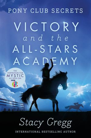 Victory and the All-Stars Academy (Pony Club Secrets, Book 8) book image
