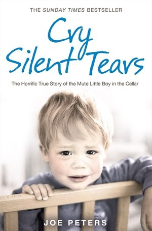 Cry Silent Tears: The heartbreaking survival story of a small mute boy who overcame unbearable suffering and found his voice again book image