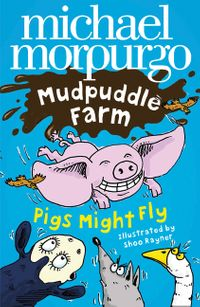 pigs-might-fly-mudpuddle-farm
