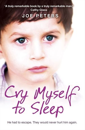 Cry Myself to Sleep: He had to escape. They would never hurt him again. book image