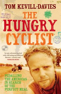 the-hungry-cyclist-pedalling-the-americas-in-search-of-the-perfect-meal
