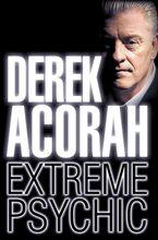 Derek Acorah: Extreme Psychic eBook  by Derek Acorah
