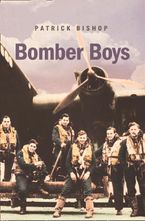 Bomber Boys: Fighting Back 1940–1945 - Patrick Bishop