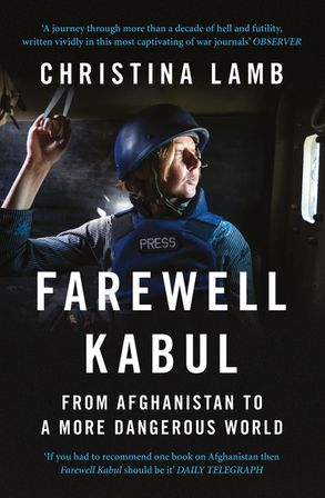 Cover image - Farewell Kabul: From Afghanistan To A More Dangerous World
