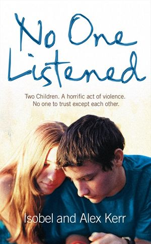 No One Listened: Two children caught in a tragedy with no one else to trust except for each other book image
