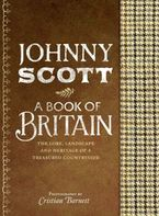 A Book of Britain: The Lore, Landscape and Heritage of a Treasured Countryside Hardcover  by Johnny Scott