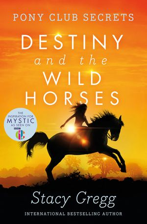 Destiny and the wild horses pony club secrets book 3 stacy this is a book cover for a harpercollins publication fandeluxe Gallery