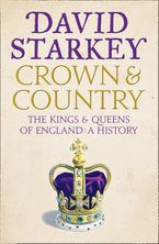 crown-and-country-a-history-of-england-through-the-monarchy