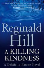 A Killing Kindness: A Dalziel and Pascoe novel (Dalziel & Pascoe, Book 6) Paperback  by Reginald Hill