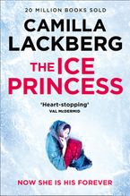 The Ice Princess: The heart-stopping debut thriller from the No. 1 international bestselling crime suspense author (Patrik Hedstrom and Erica Falck, Book 1) eBook  by Camilla Lackberg