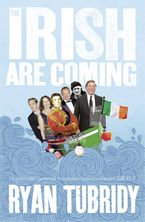 The Irish Are Coming Paperback  by Ryan Tubridy