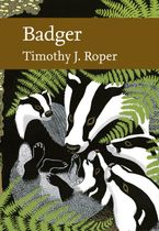 Badger (Collins New Naturalist Library, Book 114) Hardcover  by Timothy J. Roper