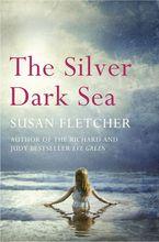 The Silver Dark Sea Paperback  by Susan Fletcher