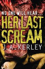 Her Last Scream (Carson Ryder, Book 8) eBook  by J. A. Kerley