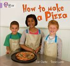 How to Make a Pizza: Band 00/Lilac (Collins Big Cat)