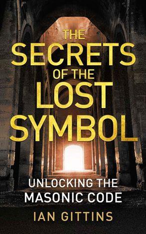 The Secrets Of The Lost Symbol Unlocking The Masonic Code Harper